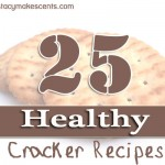 25 Healthy Cracker Recipes