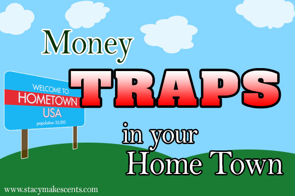 money-traps-in-your-hometown