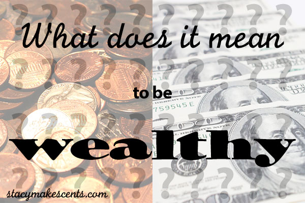 what-it-means-to-be-wealthy