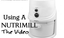 Using a Nutrimill: The Video