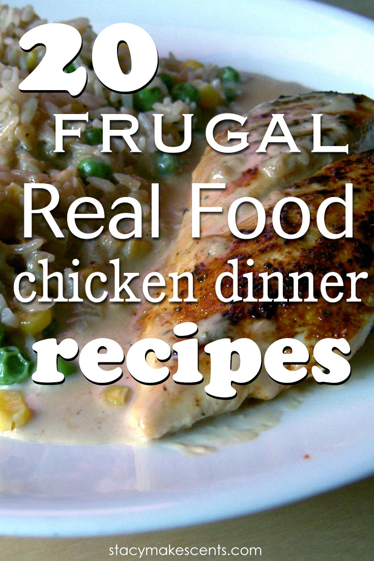 20 Frugal Real-Food Chicken Dinner Recipes