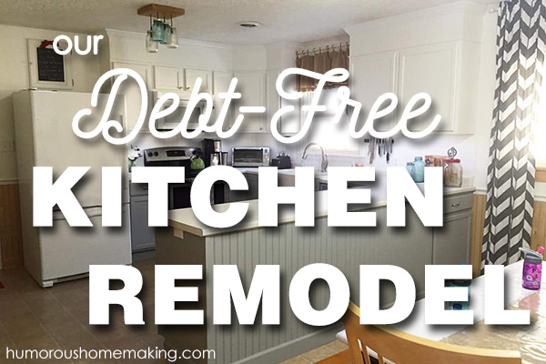 Our Debt-Free Kitchen Remodel