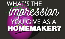 What's the Impression You Give as a Homemaker?