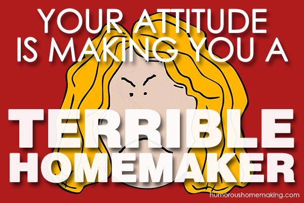 you're a terrible homemaker