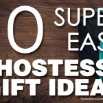 10 Super Easy Hostess Gift Ideas